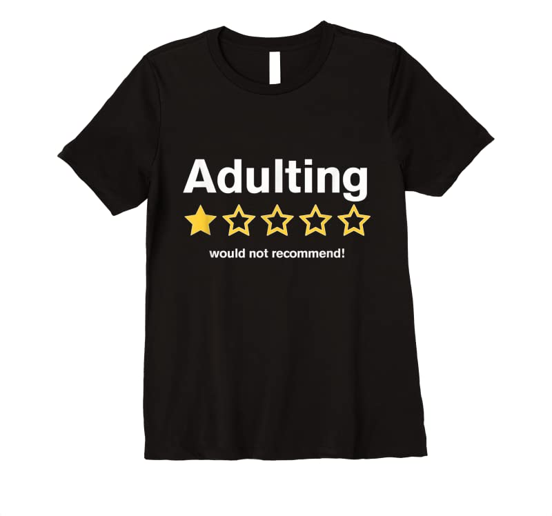 Best Adulting Would Not Recommend Funny Review One Star T Shirts