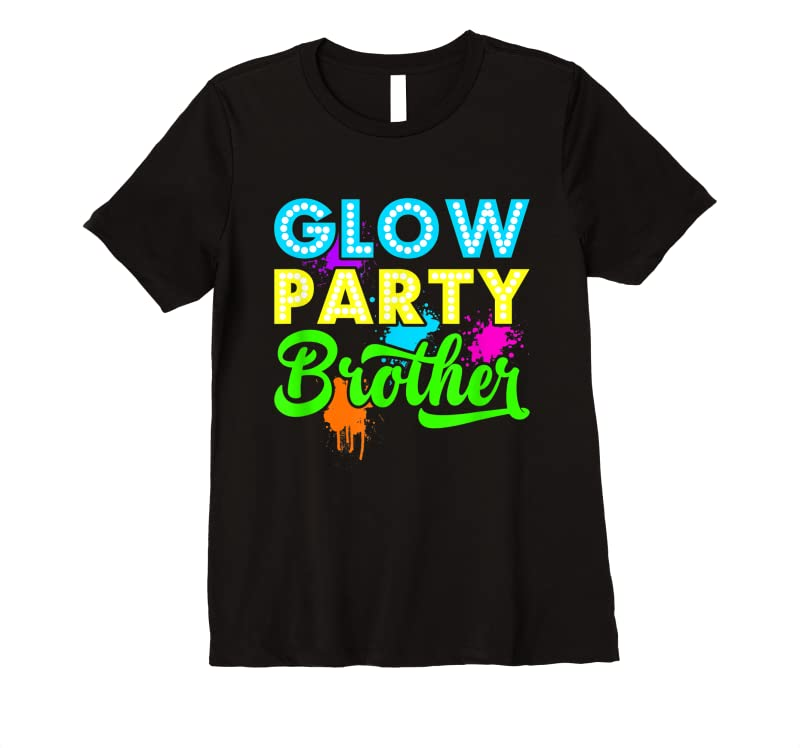 Best Glow Party Clothing Glow Party Glow Party Brother T Shirts