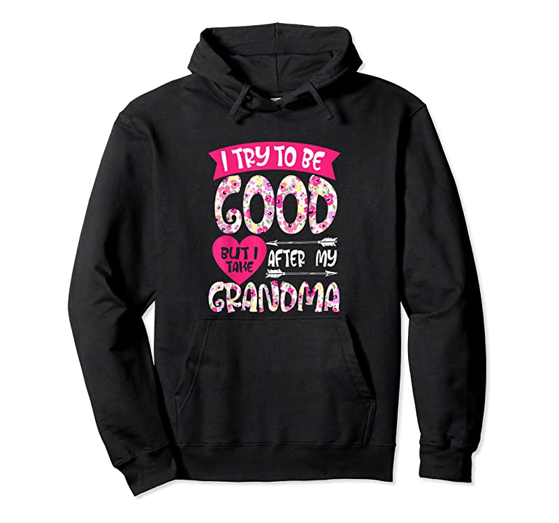Best I Try To Be Good But I Take After My Grandma Kids T Shirts