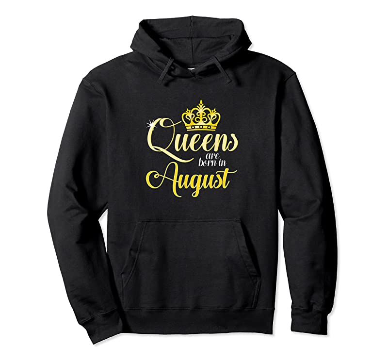 Best Queens Are Born In August Women Birthday Month Date Gift T Shirts