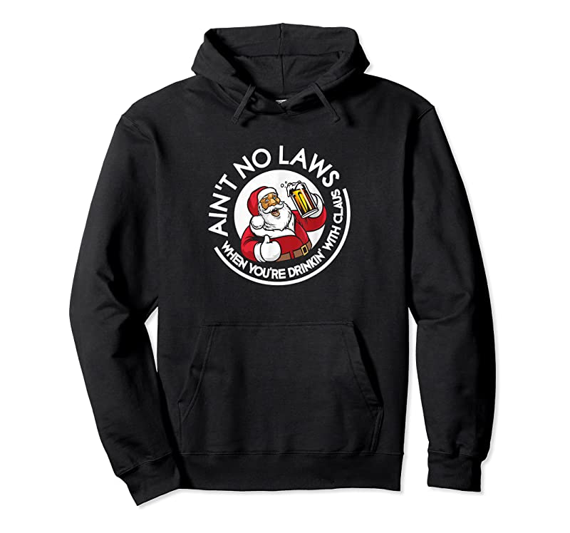Cool Aint No Laws When You're Drinking With Claus Christmas Santa T Shirts