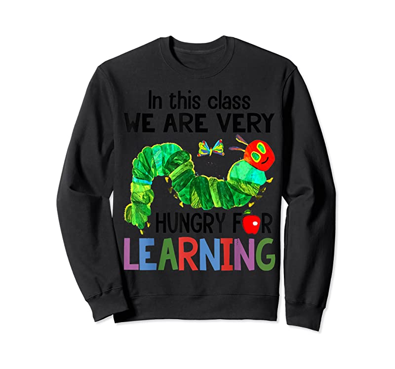 Cool Caterpillar In This Class We Are Very Hungry For Learning T Shirts