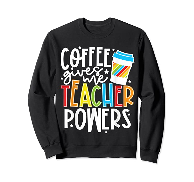 Cool Coffee Gives Me Teacher Powers T Shirts