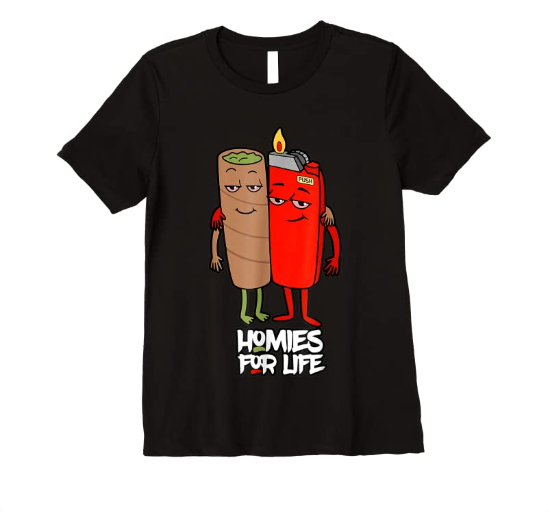Cool Funny Homies For Life Weed T Shirts