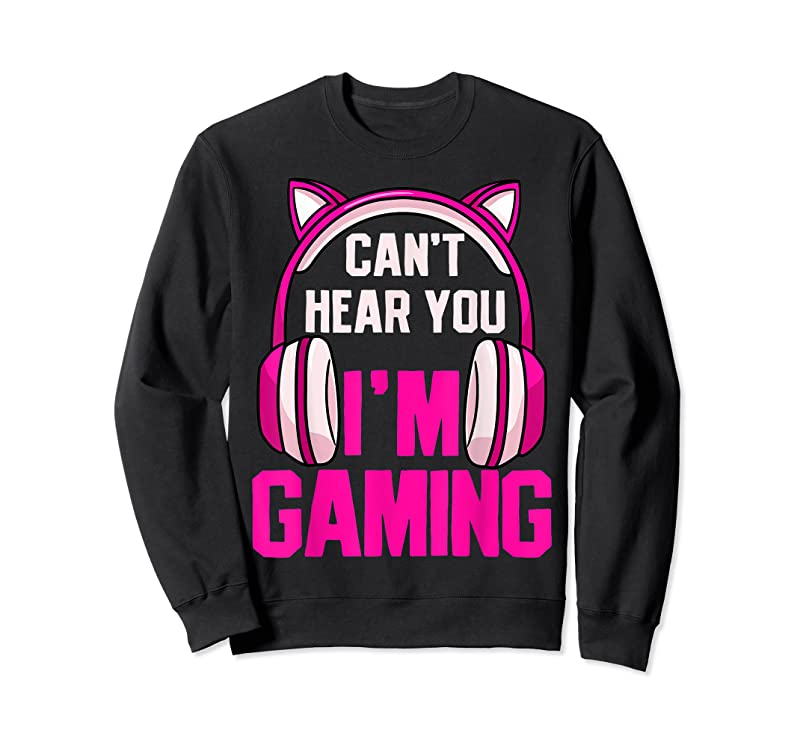 Cool Gamer Girl Gaming I Can't Hear You I'm Gaming Video Games T Shirts