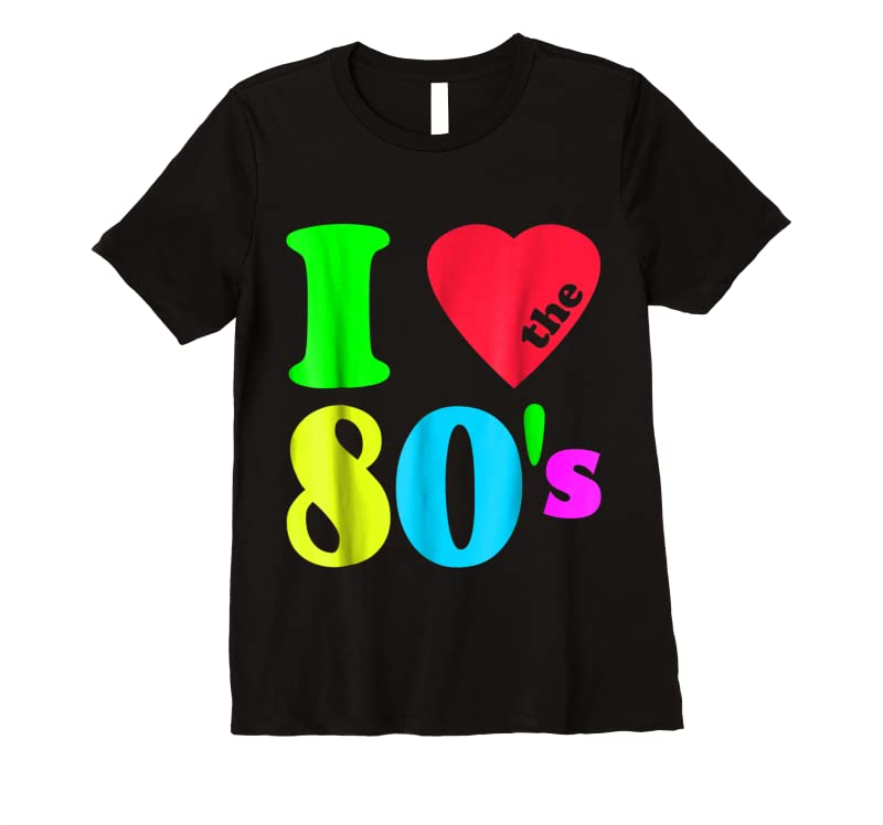Cool I Love The 80's 80's 90's Costume Party Tee T Shirts