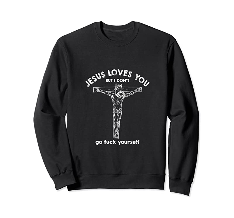 Cool Jesus Loves You But I Don't T Shirts