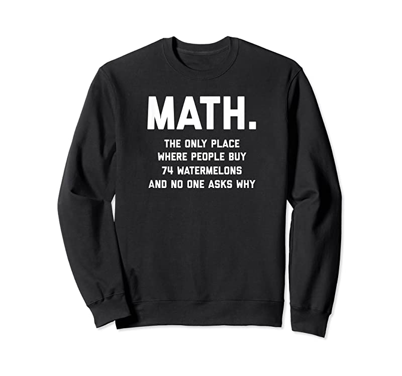 Cool Math. The Only Place Where People Buy 74 Watermelons T Shirts
