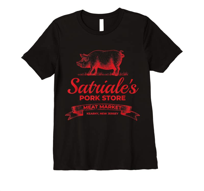Cool Satriale Rsquo;s Pork Store Kearny New Jersey T Shirts