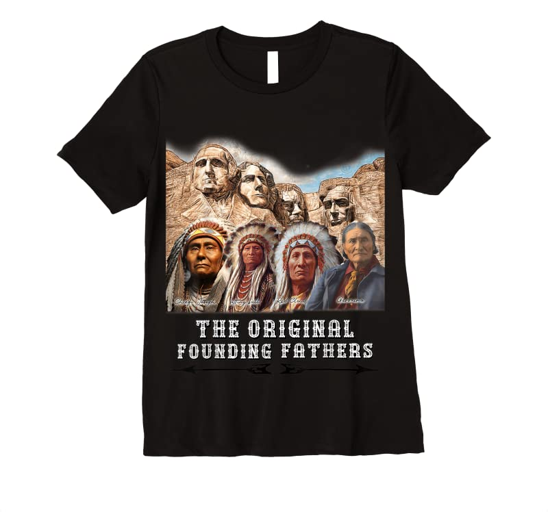 Cool The Original Founding Fathers Native American T Shirts