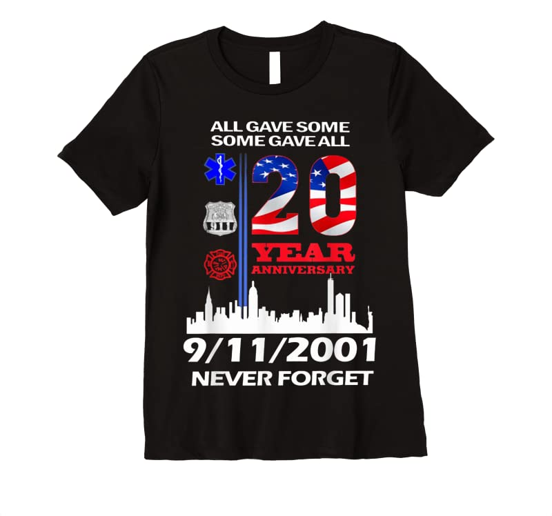 New 20 Years Anniversary 9 11 Never Forget T Shirts
