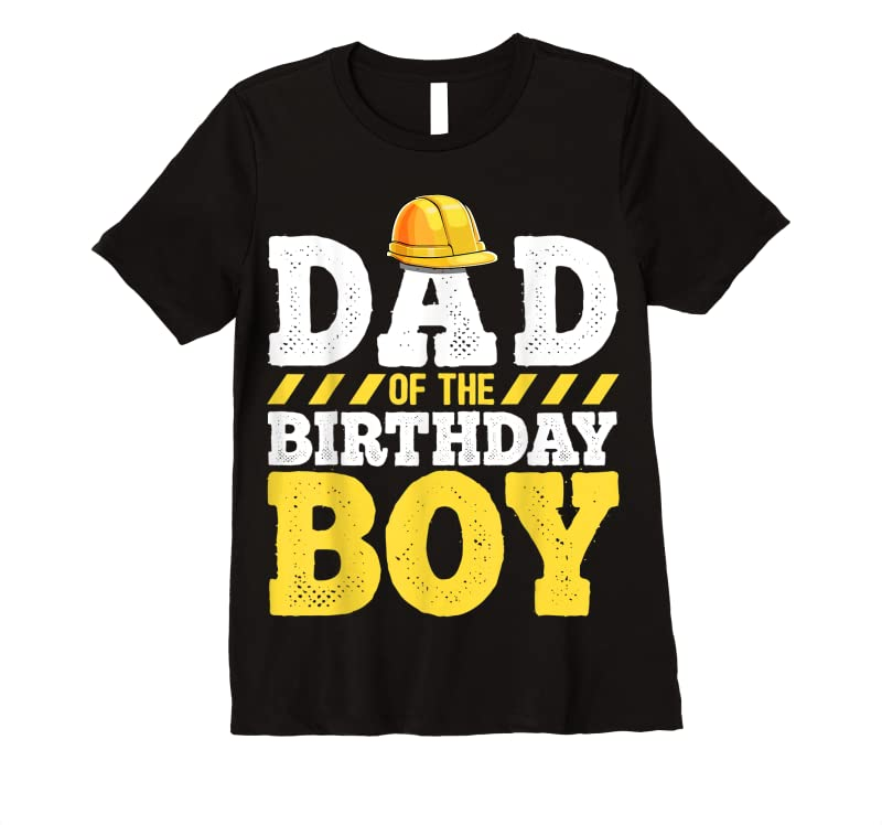 New Dad Of The Birthday Boy Construction Birthday Party Hat Men T Shirts