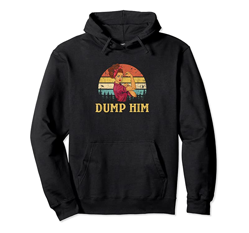 New Dump Him For Women Funny Humor Saying Couple Quote T Shirts