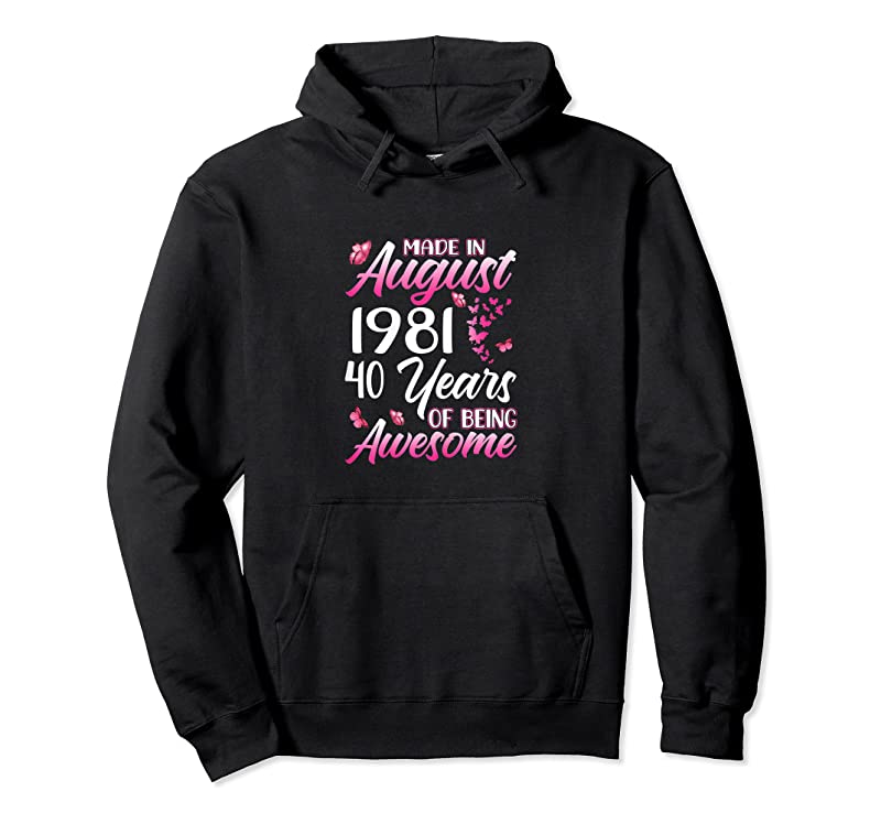New Happy 40th Birthday Made In August 1981 40 Years Old T Shirts