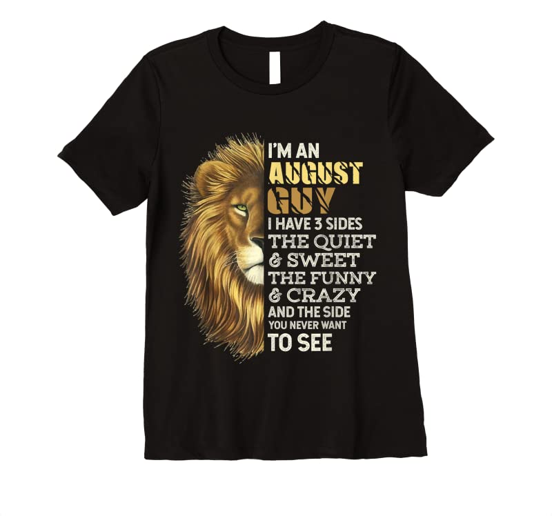 New I'm An August Guy I Have 3 Sides Lion Leo Birthday T Shirts