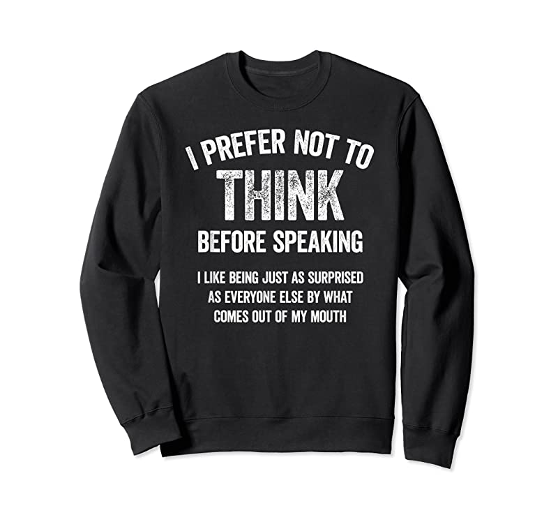 New I Prefer Not To Think Before Speaking Funny Slogan Saying T Shirts