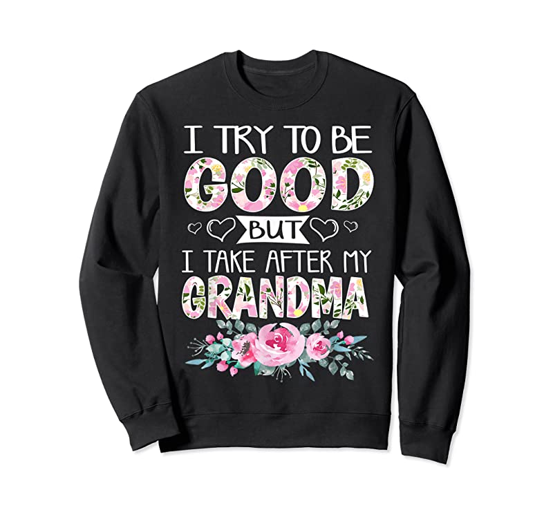New I Try To Be Good But I Take After My Grandma Flower For Kids T Shirts