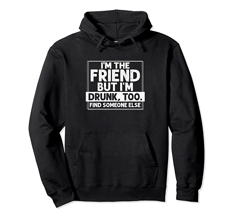 New If Found Drunk Please Return To Friend I'm The Friend Funny T Shirts