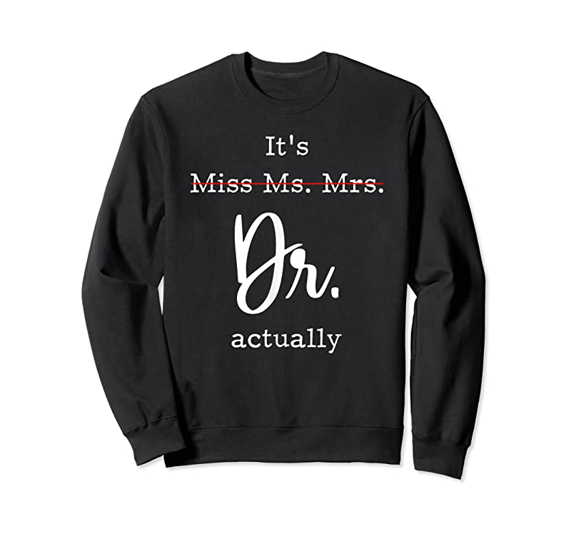 New It's Not Miss Ms Mrs It's Dr Actually T Shirts