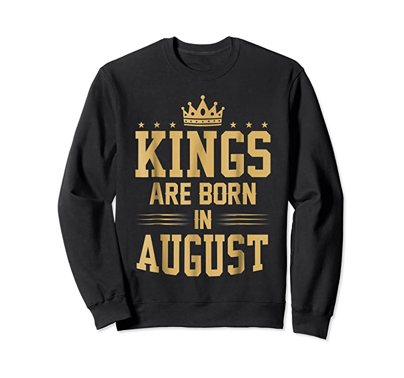 New Kings Are Born In August Best Birthday Gift Idea T Shirts