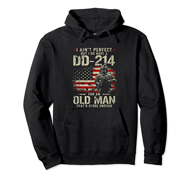 New Mens I Ain't Perfect But I Do Have A Dd 214 For An Old Man Gifts T Shirts