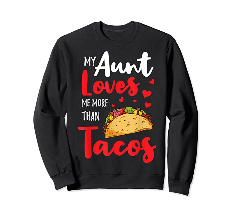 New My Aunt Loves Me More Than Tacos For Mexican Girls T Shirts