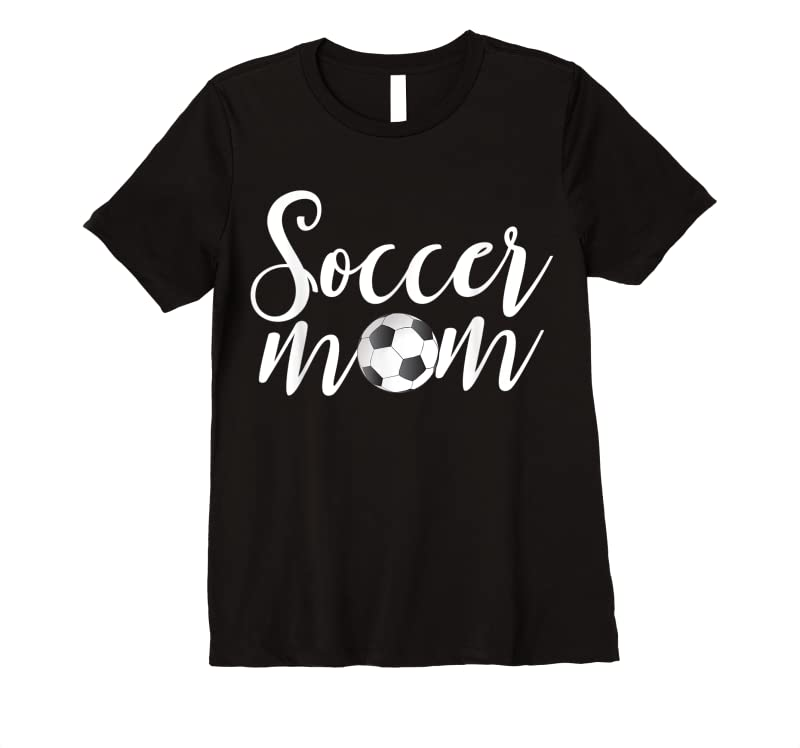 New Soccer Mom Funny Sports Mom T Shirts