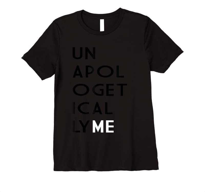 New Unapologetically Me Inspirational T Shirts