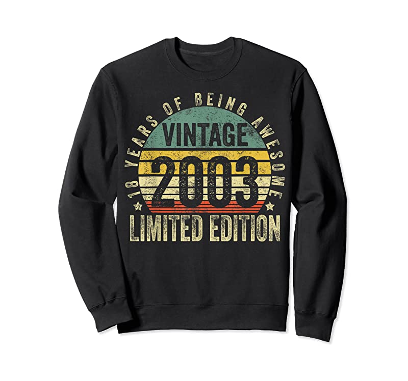 Perfect 18 Year Old Gifts Vintage 2003 Limited Edition 18th Birthday T Shirts