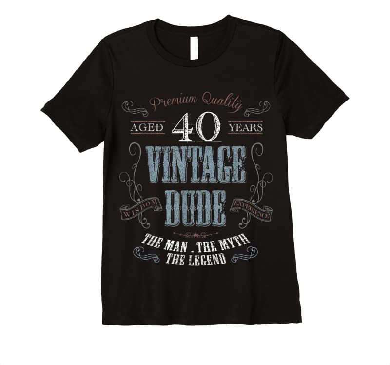 Perfect 40th Birthday Gift Idea For Vintage Dude 40 Years Old T Shirts