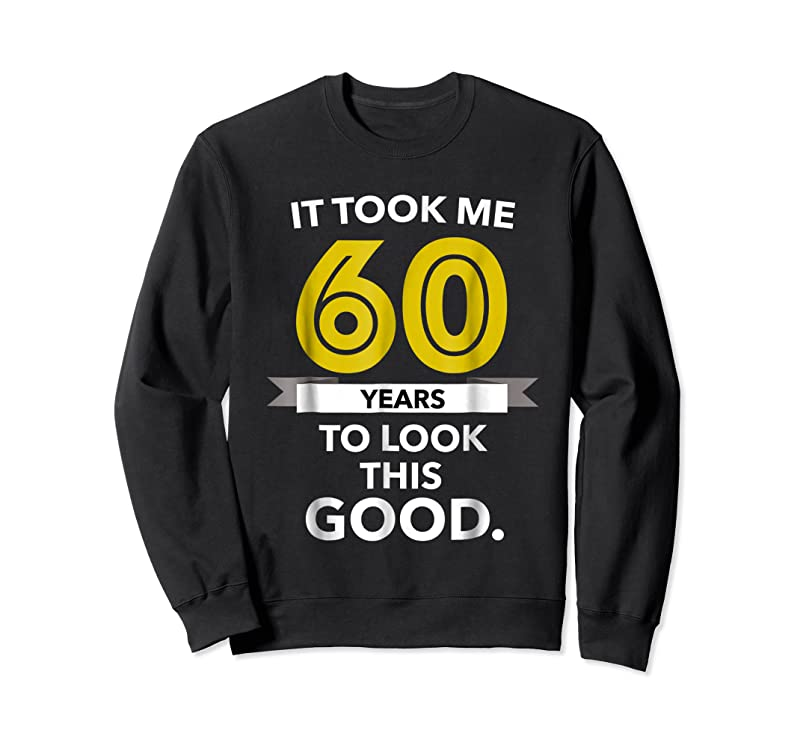 Perfect 60th Birthday Gift Took 60 Year Old Funny T Shirts