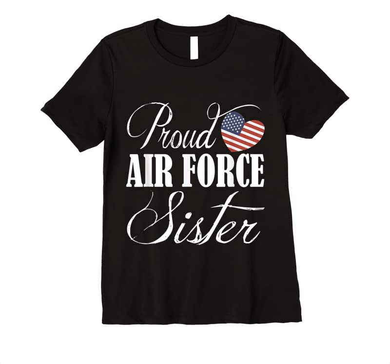 Perfect Air Force Sister Proud Air Force Sister Gift T Shirts