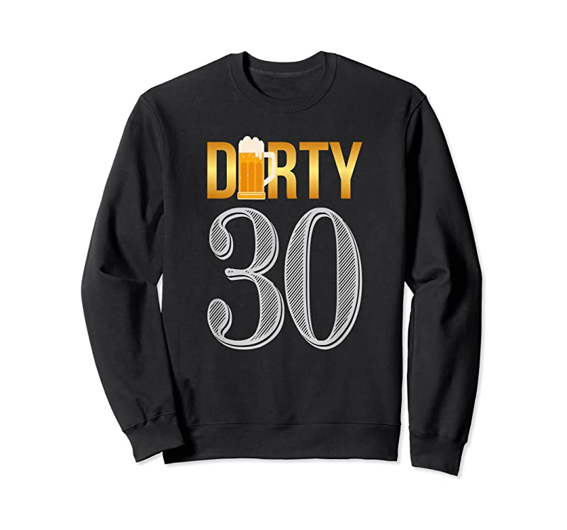 Perfect Dirty 30 30th Birthday Beer Thirty T Shirts