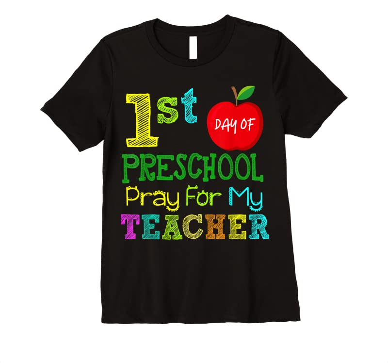 Perfect First Day Of Preschool Pray For My Teacher Back To School T Shirts