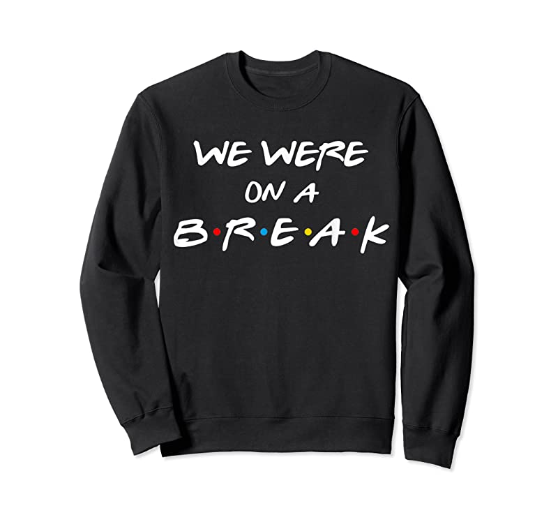 Perfect Friends We Were On A Break Reunion Gift T Shirts