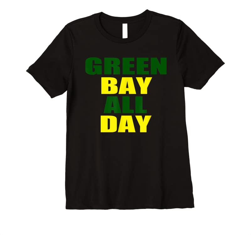 Perfect Green Bay All Day For Fans Of Green Bay Football T Shirts