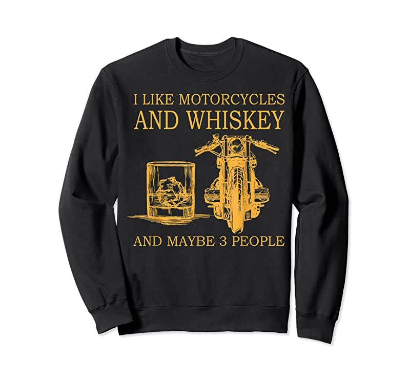 Perfect I Like Motorcycles And Whiskey And Maybe 3 People T Shirts