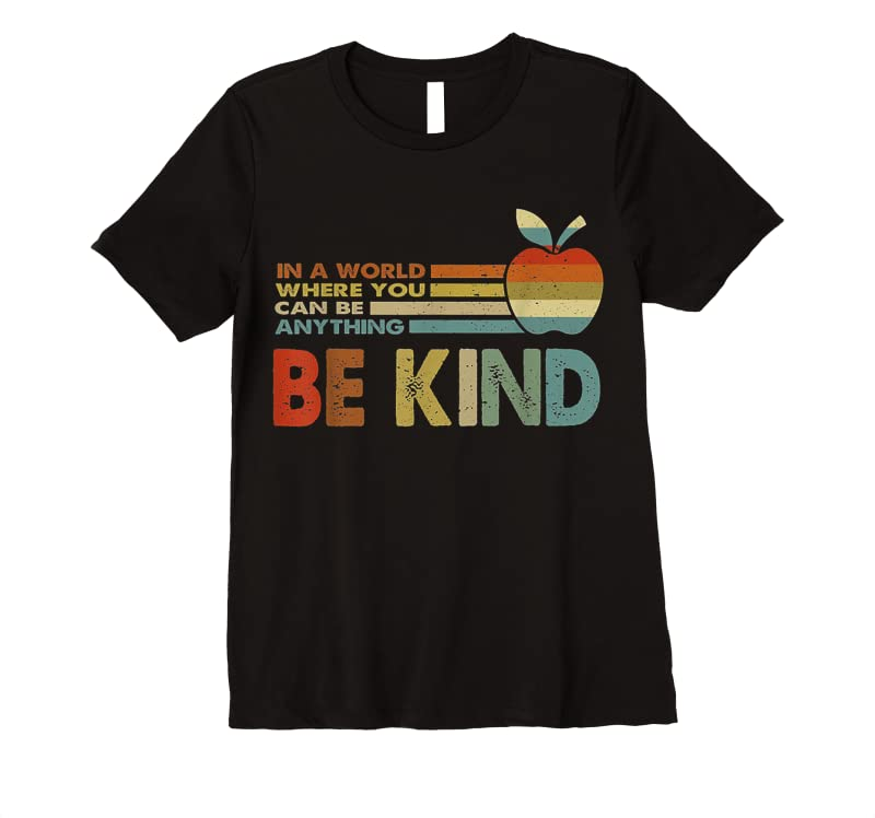 Perfect In A World Where You Can Be Anything Be Kind Teacher Gift T Shirts