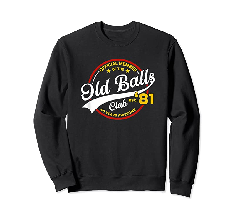 Perfect Mens Vintage 40th Birthday Old Balls Club 1981 For Old Man T Shirts