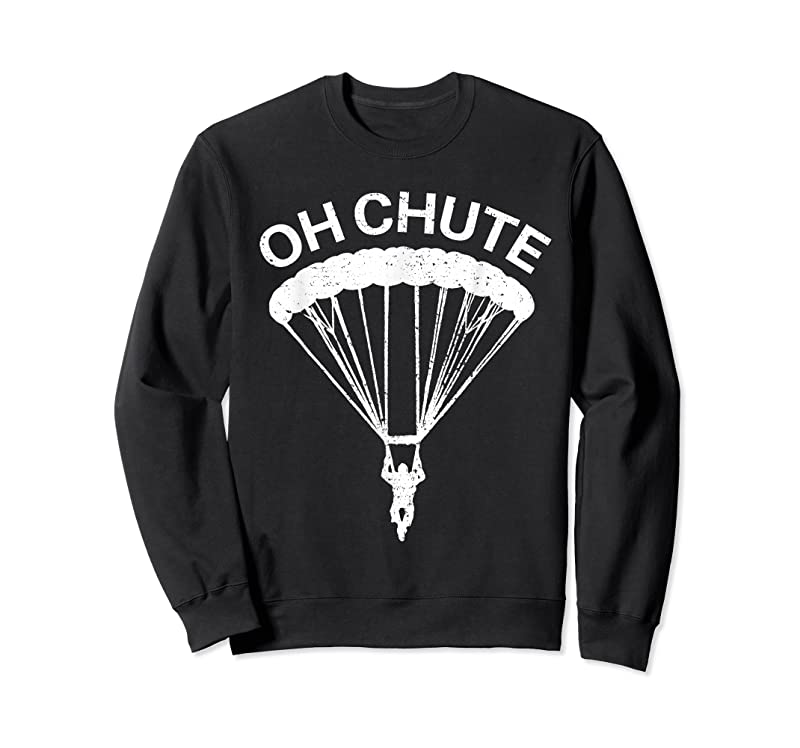 Perfect Oh Chute Funny Skydiving Gift For Skydiver Parachute Jumping T Shirts