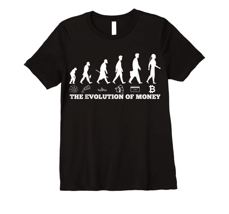 Perfect The Evolution Of Money Bitcoin Btc Crypto Cryptocurrency T Shirts