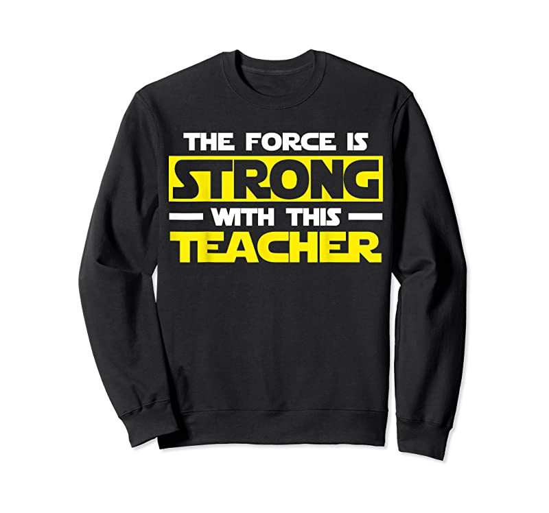 Perfect The Force Is Strong With This My Teacher T Shirts