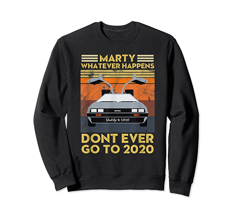 Perfect Vintage Retro Marty Whatever Happens Dont Ever Go To 2020 T Shirts