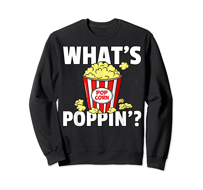 Perfect What's Poppin' Popcorn Gift Cinema Movie Snack T Shirts