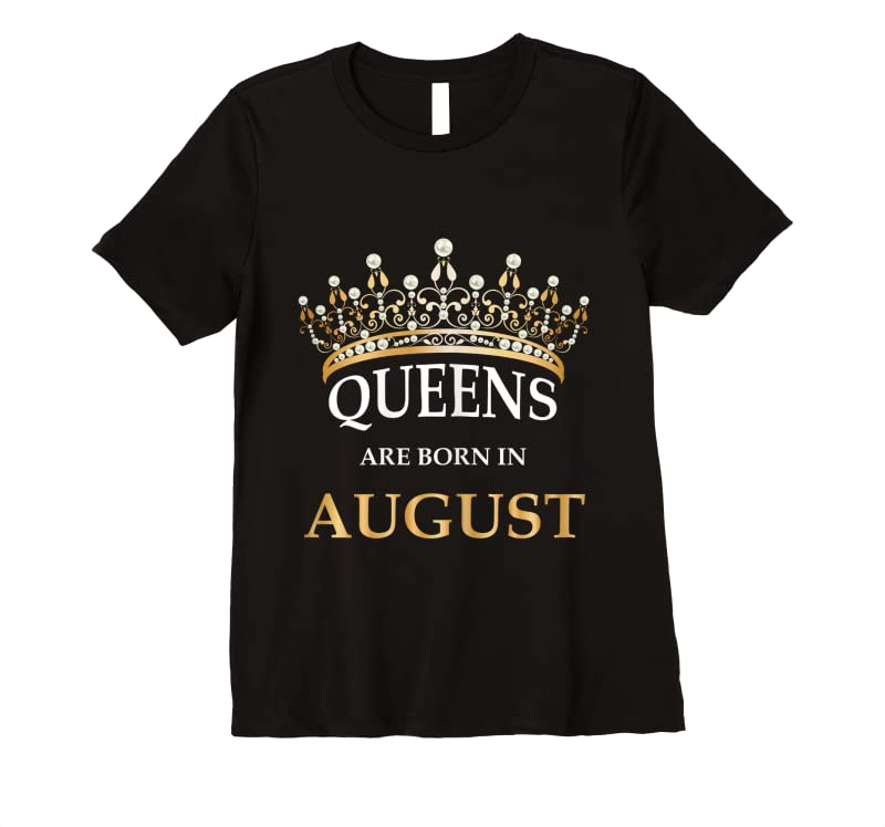 Perfect Women's Queens Are Born In August Birthday Girls Gift T Shirts