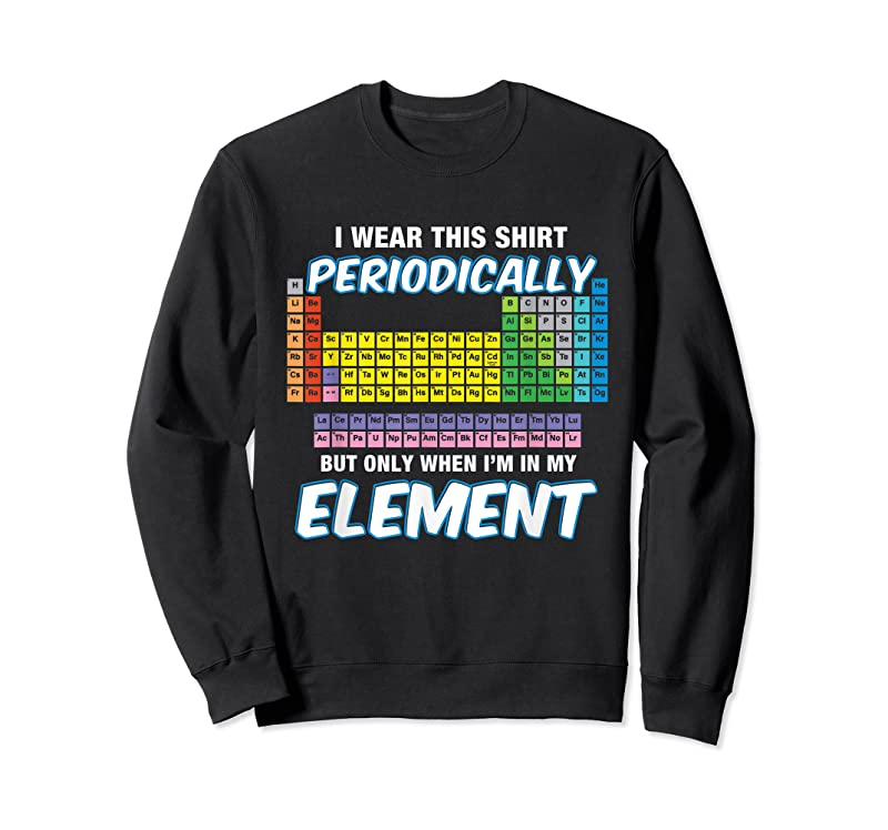 Shop I Wear This Periodically Periodic Table T Shirts