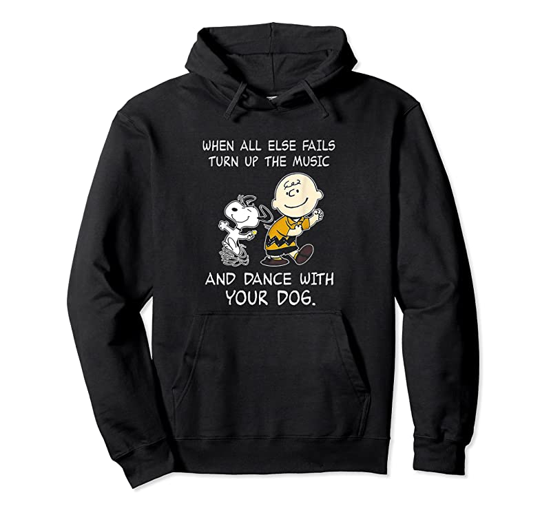 Shop When All Else Fails Turn Up The Music Amp; Dance With Your Dog T Shirts