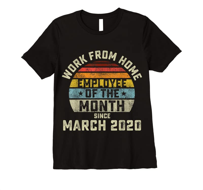 Shop Work From Home Employee Of The Month Gift T Shirts