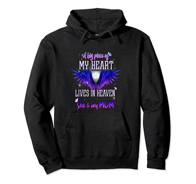 Trending A Big Piece Of My Heart Lives In Heaven She Is My Mom T Shirts