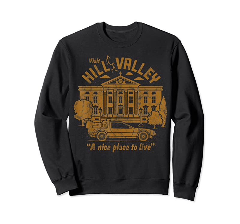 Trending Back To The Future Visit Hill Valley A Nice Place To Live T Shirts